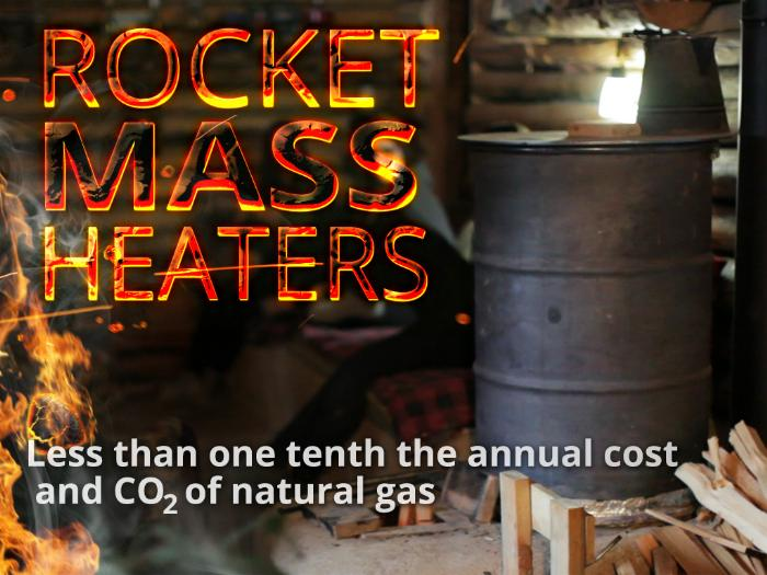 Efficient Ways To Heat A Home rocket mass heaters: the absurdly efficient, ridiculously cheap